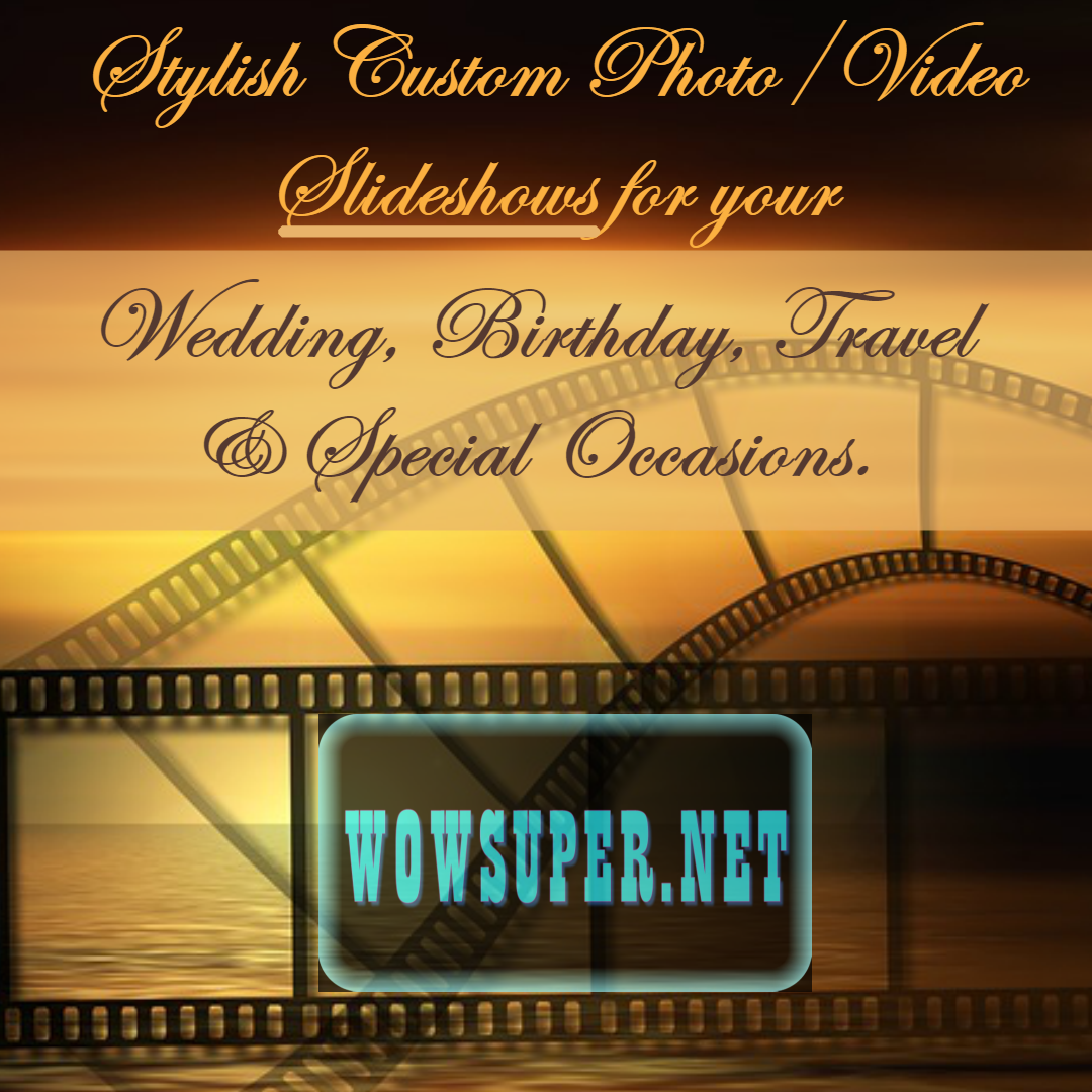 Custom slideshow creation for wedding, birthday, travel, and special occasions